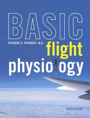 Basic Flight Physiology By Reinhart, Richard O.